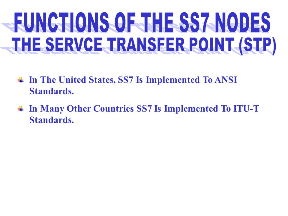 FUNCTIONS OF THE SS7 NODES