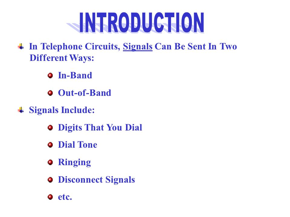INTRODUCTION In Telephone Circuits, Signals Can Be Sent In Two