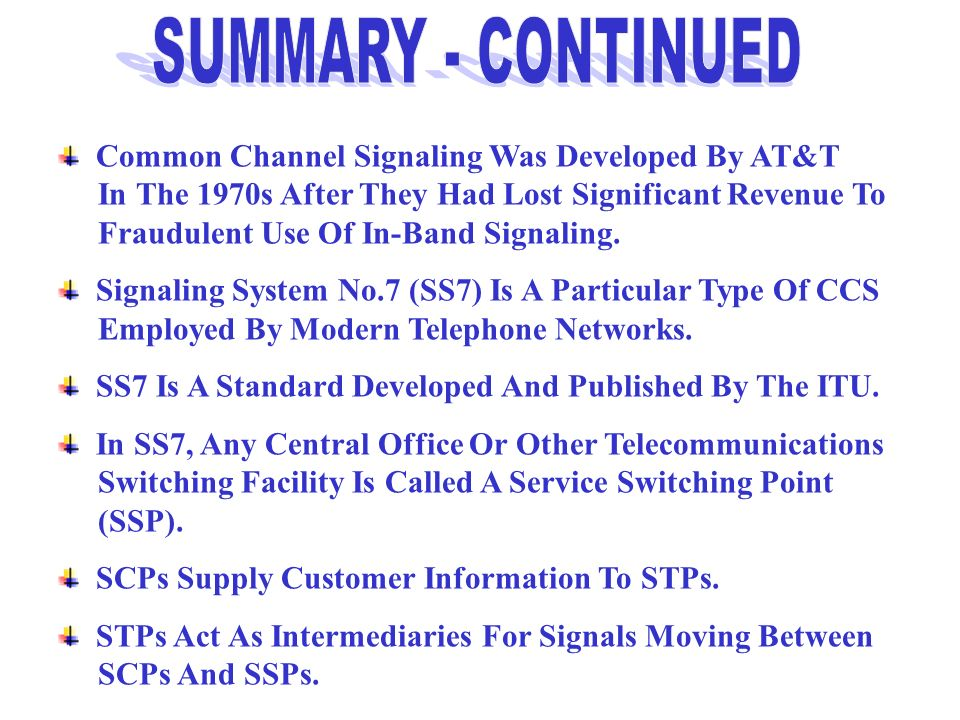 SUMMARY - CONTINUED Common Channel Signaling Was Developed By AT&T