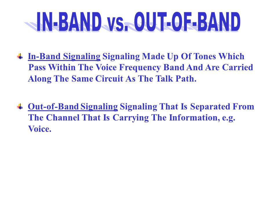 IN-BAND vs. OUT-OF-BAND