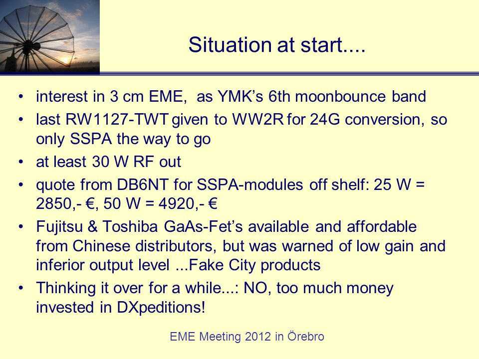Situation at start.... interest in 3 cm EME, as YMK's 6th moonbounce band.