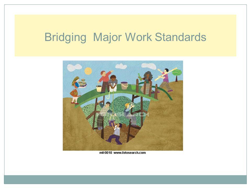 Bridging Major Work Standards