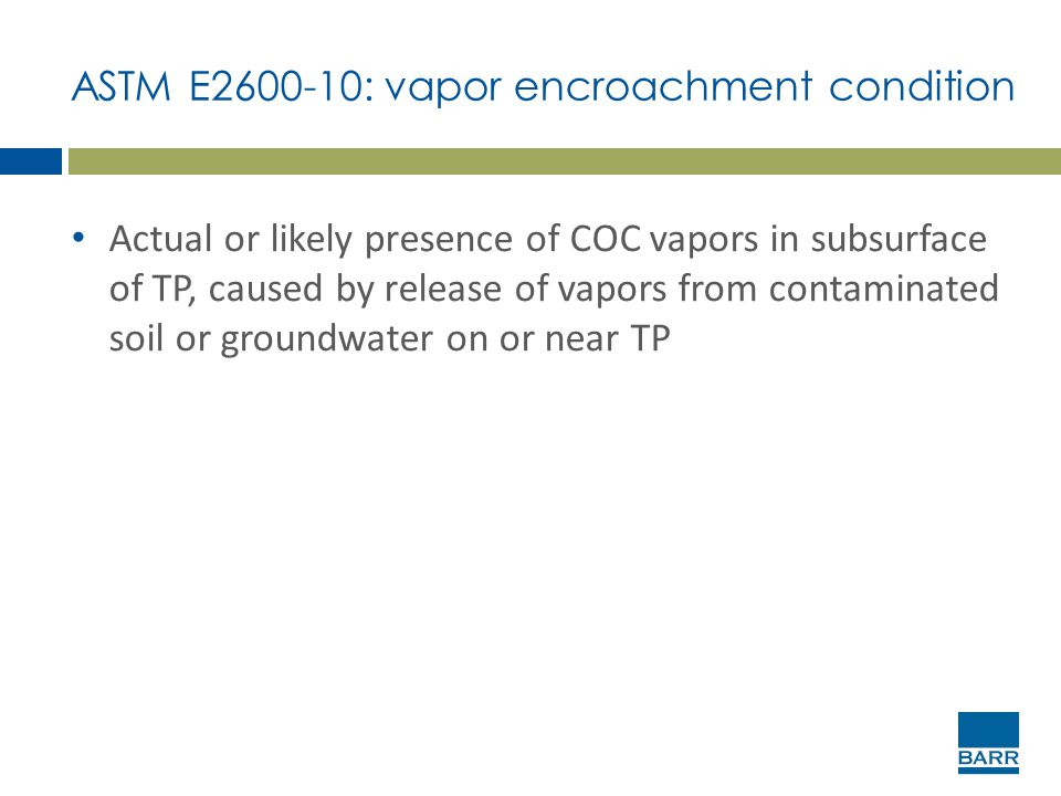 ASTM E2600-10: vapor encroachment condition