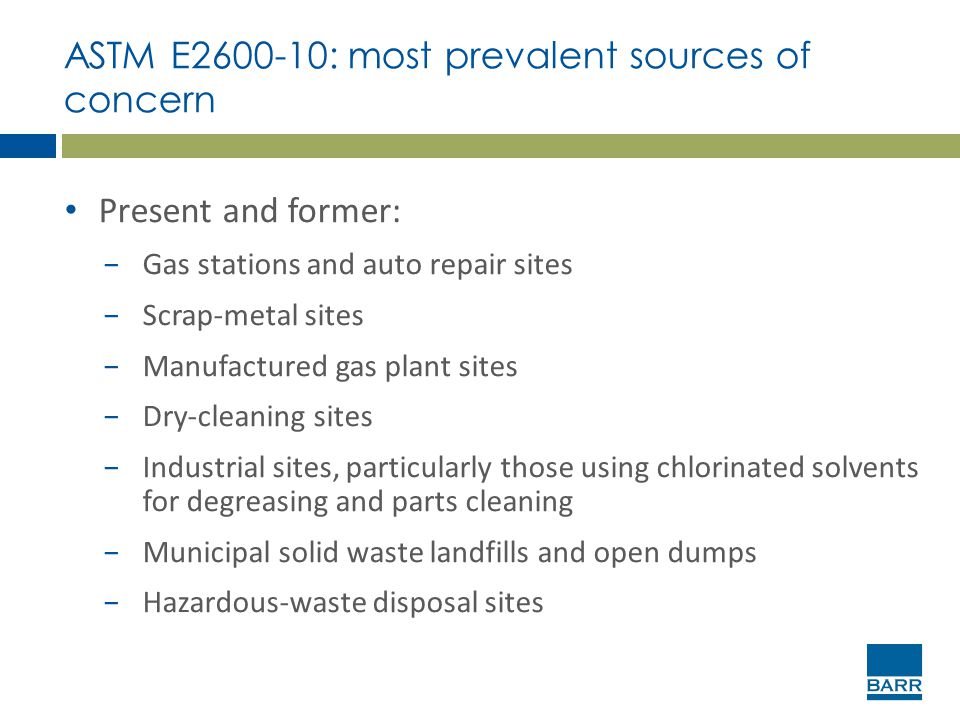 ASTM E2600-10: most prevalent sources of concern