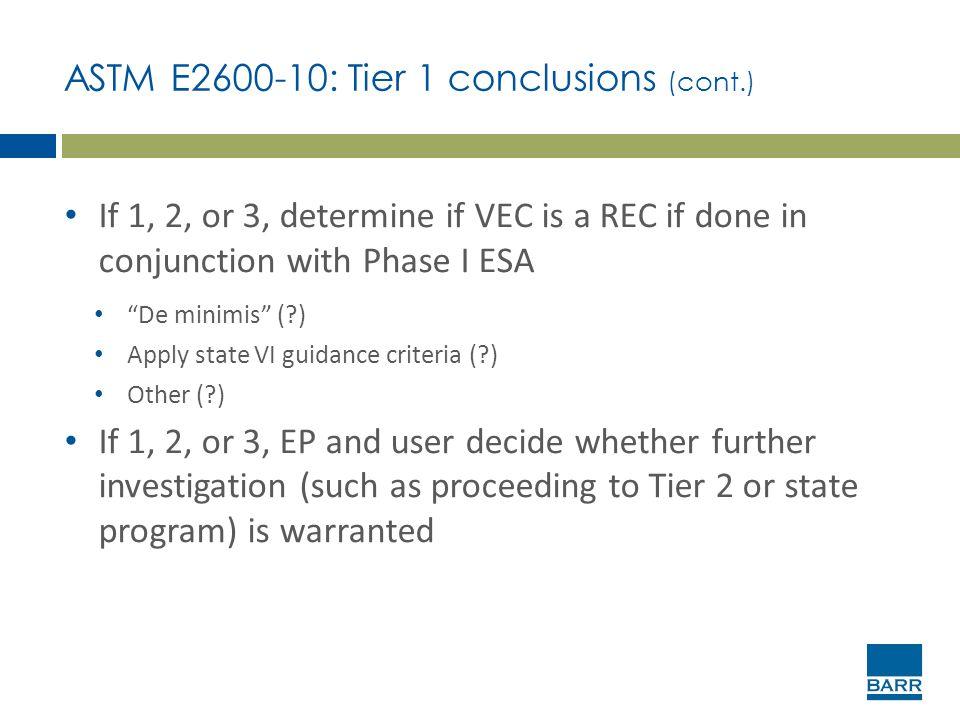 ASTM E2600-10: Tier 1 conclusions (cont.)