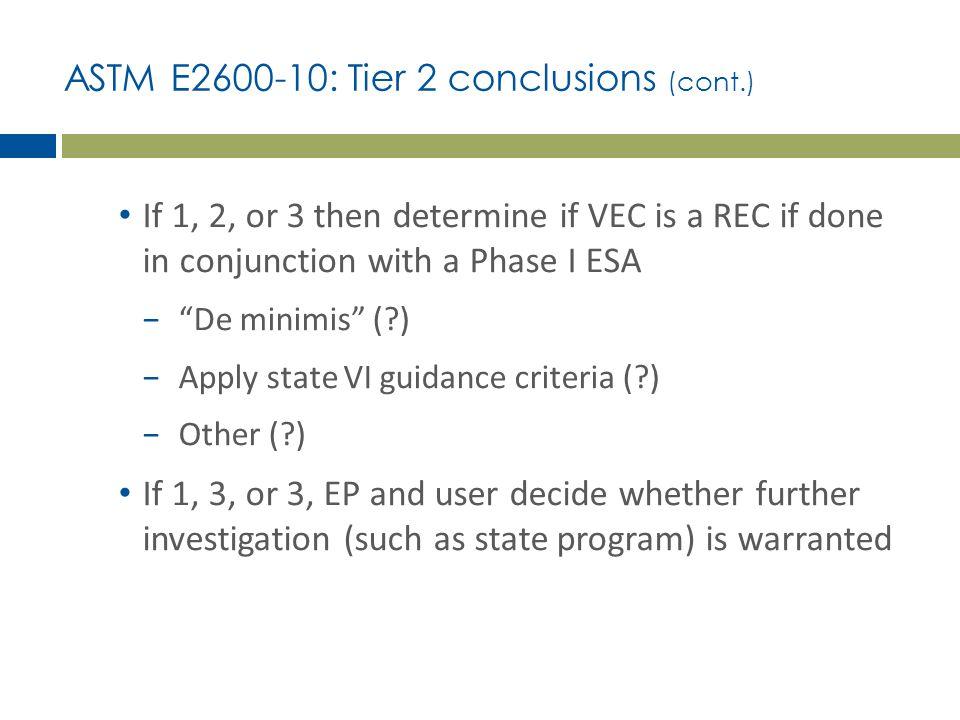 ASTM E2600-10: Tier 2 conclusions (cont.)