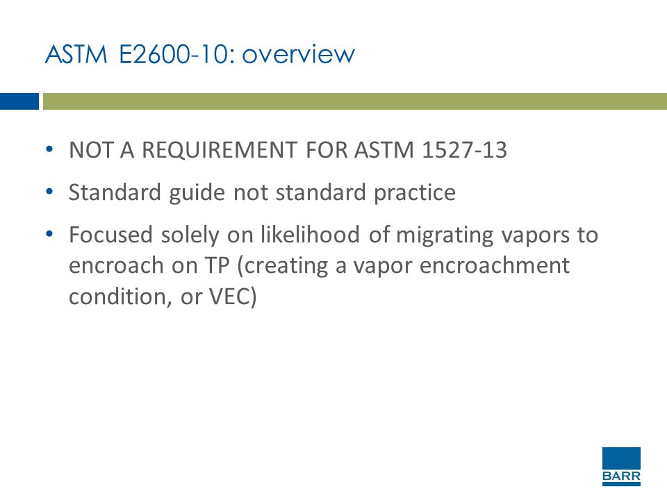 ASTM E2600-10: overview NOT A REQUIREMENT FOR ASTM 1527-13. Standard guide not standard practice.