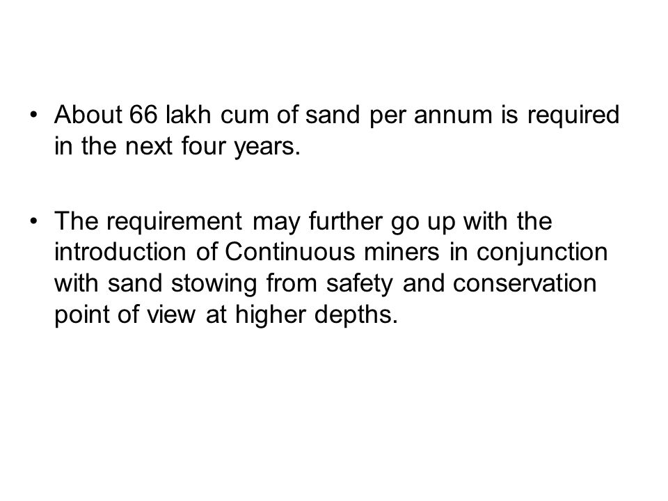 About 66 lakh cum of sand per annum is required in the next four years.