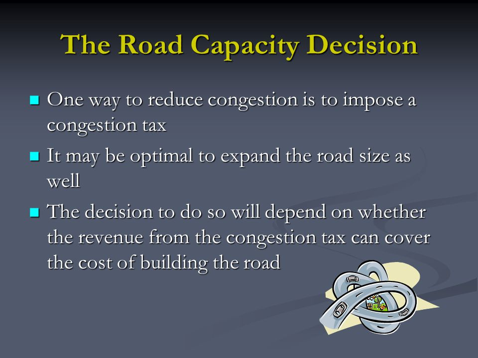 The Road Capacity Decision