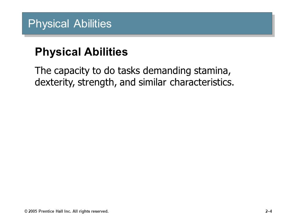 Physical Abilities Physical Abilities