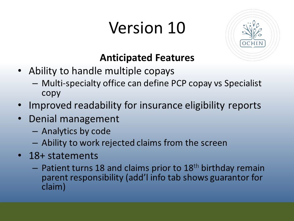 Version 10 Anticipated Features Ability to handle multiple copays
