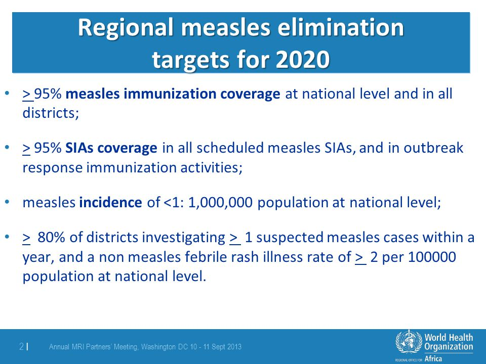 Regional measles elimination targets for 2020