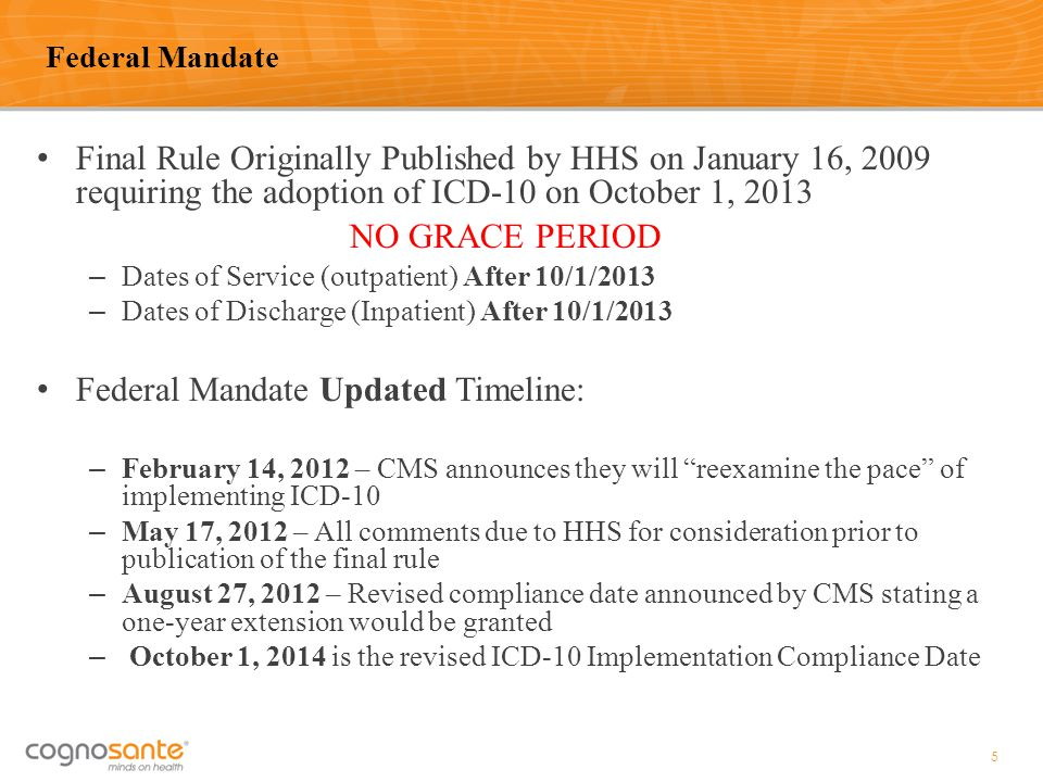 Federal Mandate Final Rule Originally Published by HHS on January 16, 2009 requiring the adoption of ICD-10 on October 1, 2013.