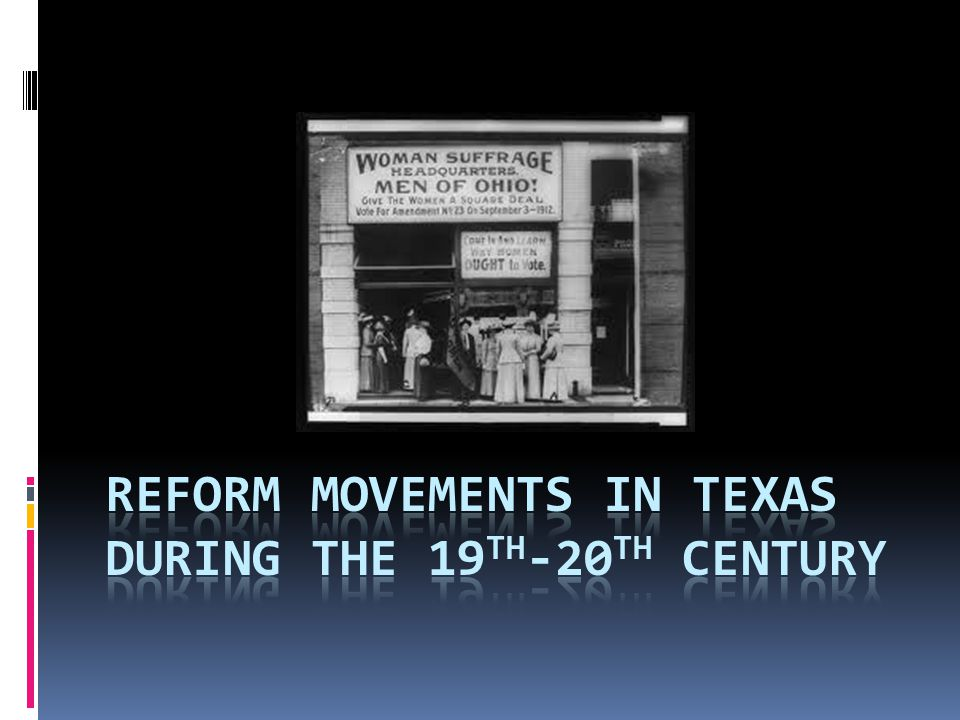 Reform movements in texas during the 19th-20th century