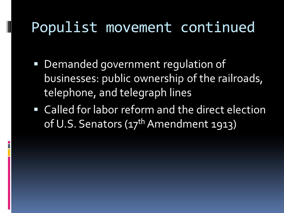 Populist movement continued
