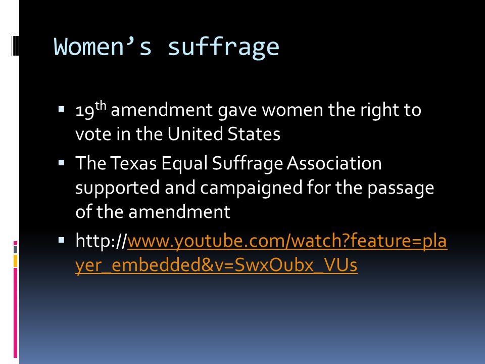 Women's suffrage 19th amendment gave women the right to vote in the United States.