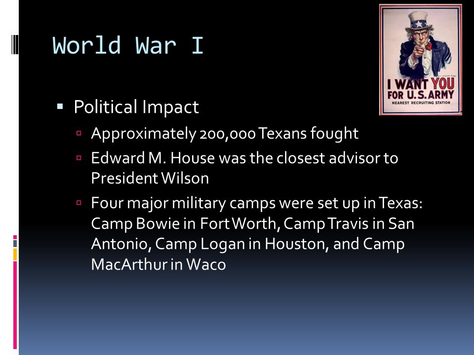 World War I Political Impact Approximately 200,000 Texans fought
