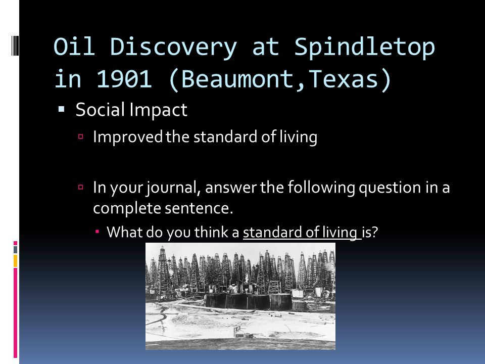 Oil Discovery at Spindletop in 1901 (Beaumont,Texas)