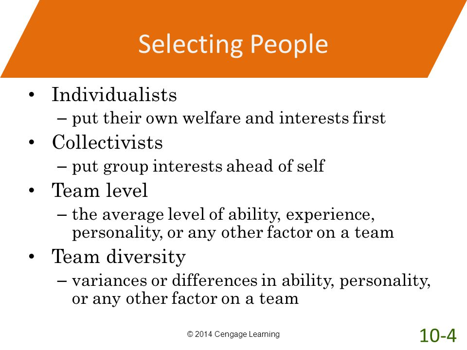 Selecting People 10-4 Individualists Collectivists Team level