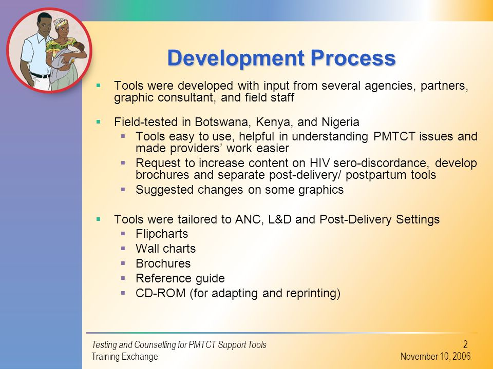 Development Process Tools were developed with input from several agencies, partners, graphic consultant, and field staff.