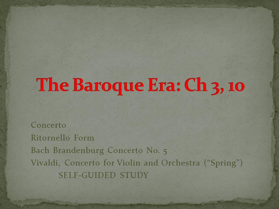 The Baroque Era: Ch 3, 10 Concerto Ritornello Form