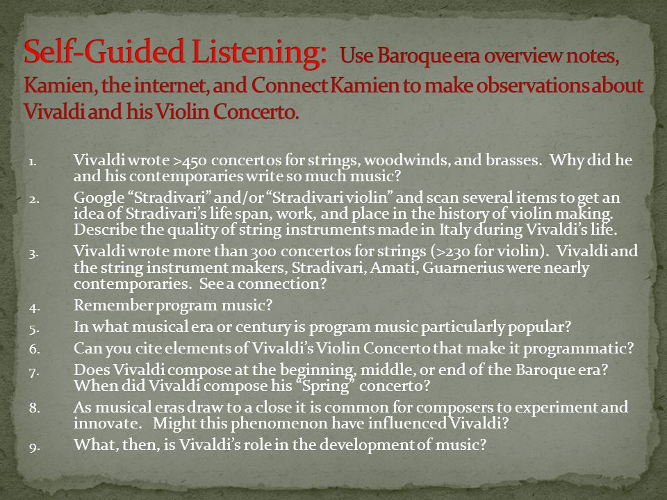 Self-Guided Listening: Use Baroque era overview notes, Kamien, the internet, and Connect Kamien to make observations about Vivaldi and his Violin Concerto.