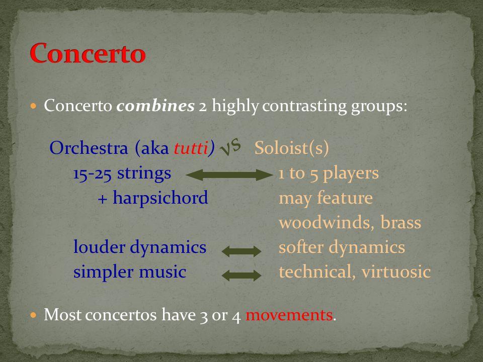 Concerto vs Orchestra (aka tutti) 15-25 strings + harpsichord