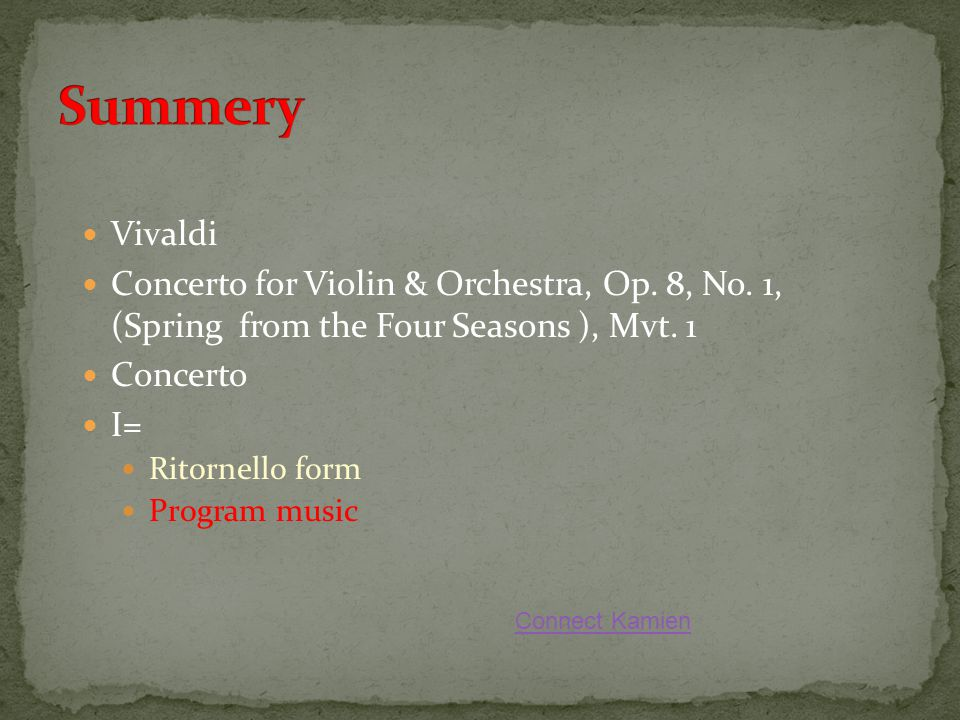 Summery Vivaldi. Concerto for Violin & Orchestra, Op. 8, No. 1, (Spring from the Four Seasons ), Mvt. 1.