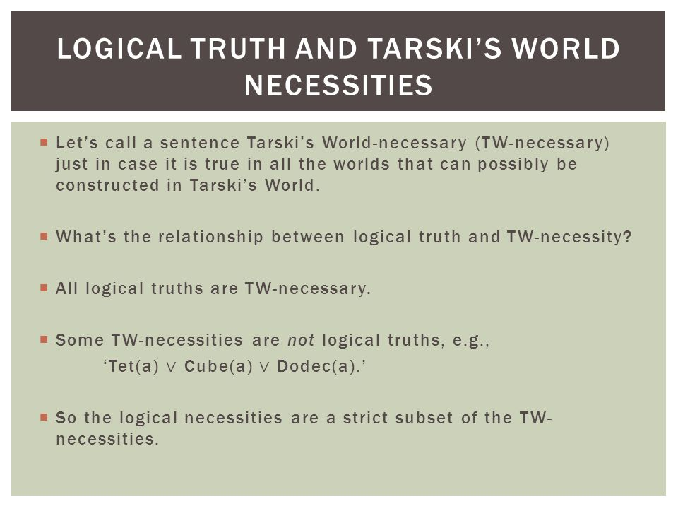 Logical truth and tarski's world necessities