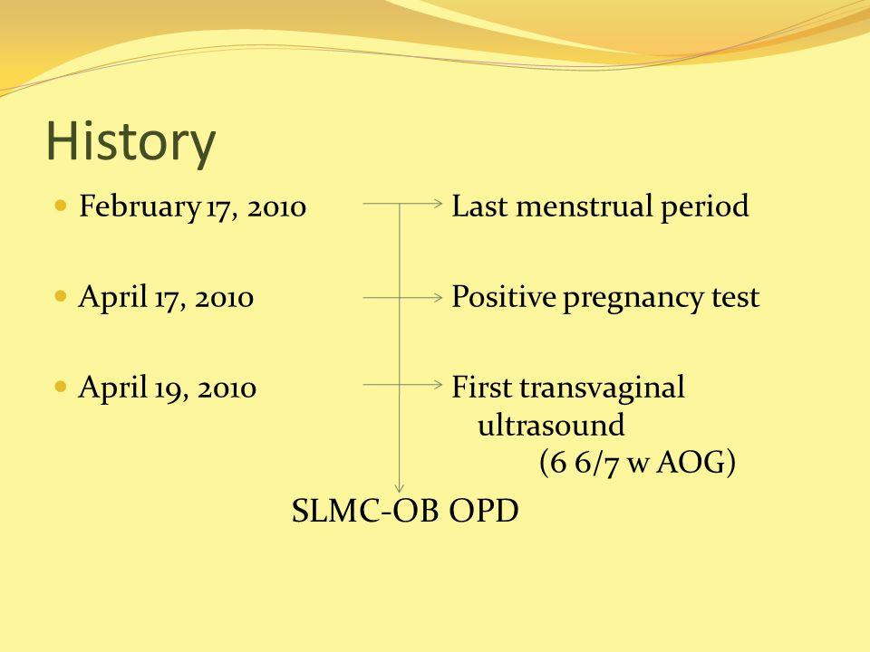 History SLMC-OB OPD February 17, 2010 April 17, 2010 April 19, 2010