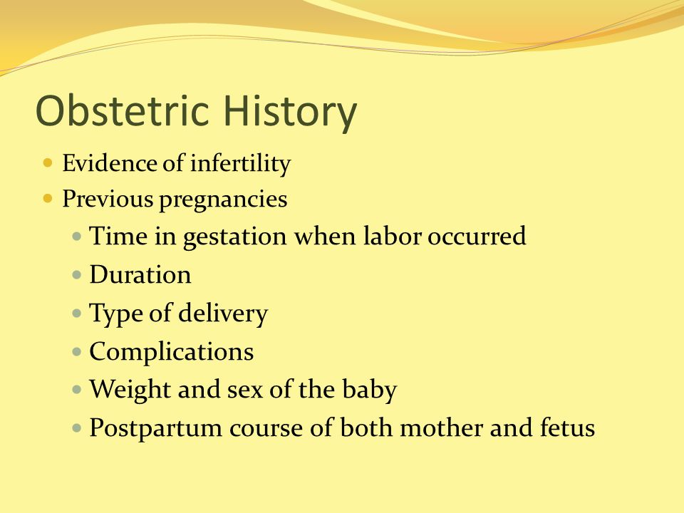Obstetric History Time in gestation when labor occurred Duration