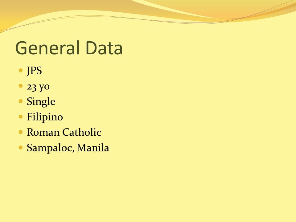 General Data JPS 23 yo Single Filipino Roman Catholic Sampaloc, Manila
