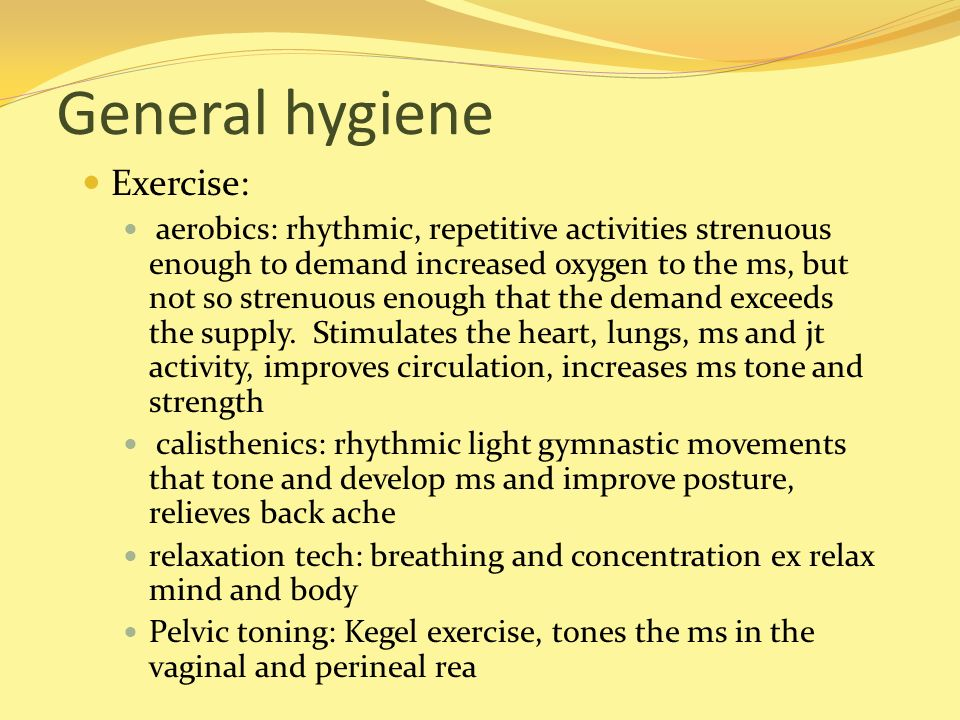 General hygiene Exercise: