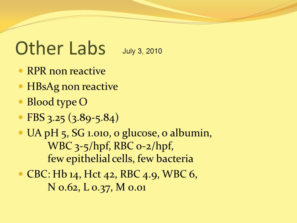 Other Labs RPR non reactive HBsAg non reactive Blood type O