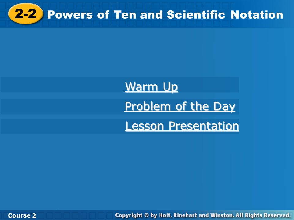 2-2 Powers of Ten and Scientific Notation Warm Up Problem of the Day