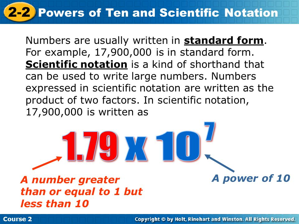 1.79 x 10 2-2 Powers of Ten and Scientific Notation 7