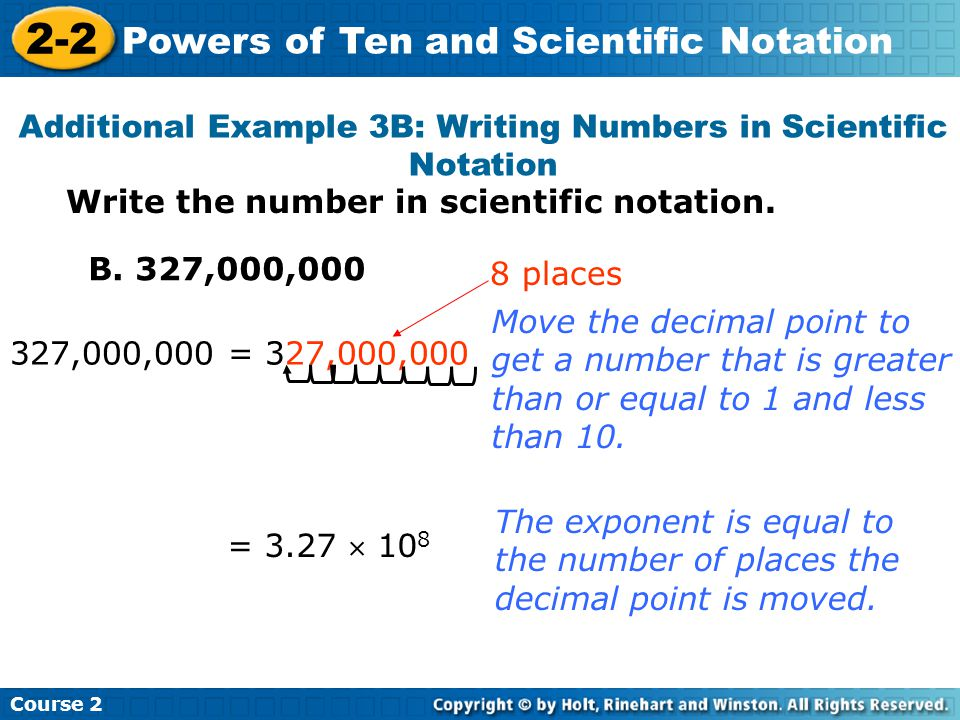 Additional Example 3B: Writing Numbers in Scientific Notation