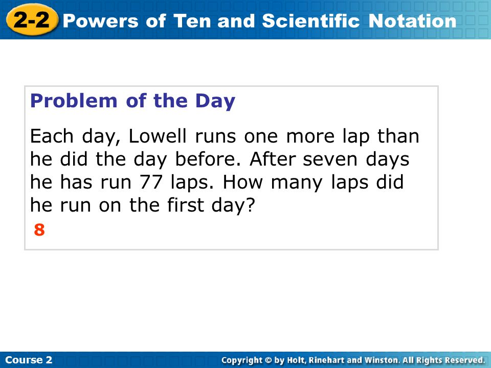 2-2 Powers of Ten and Scientific Notation Problem of the Day