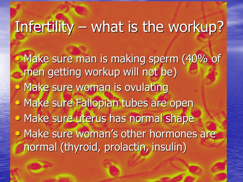 Infertility – what is the workup