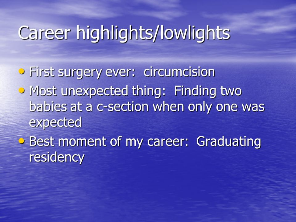 Career highlights/lowlights
