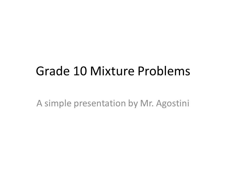 Grade 10 Mixture Problems