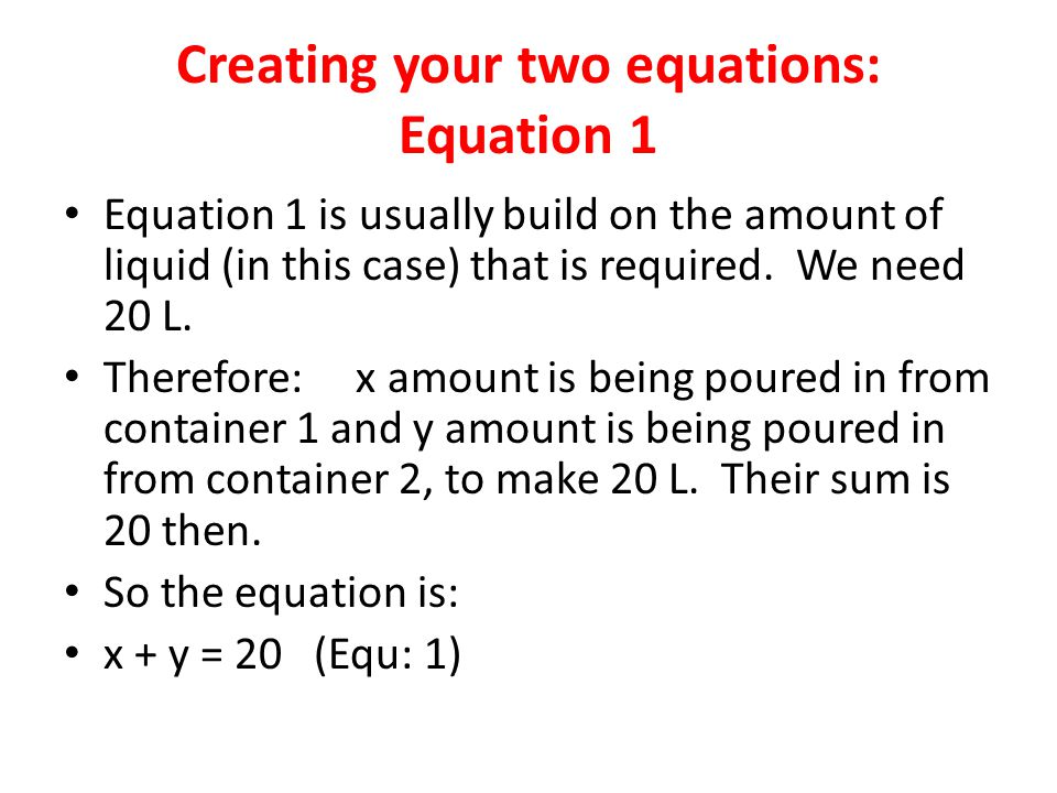 Creating your two equations: Equation 1