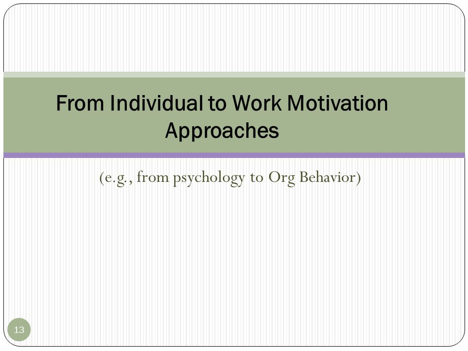 From Individual to Work Motivation Approaches