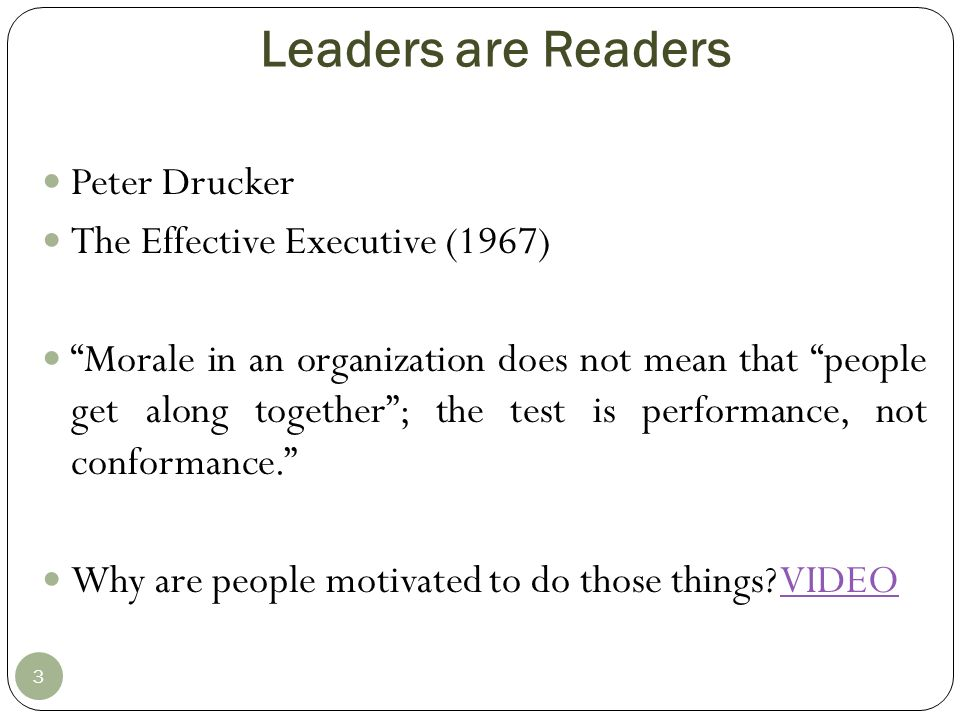 Leaders are Readers Peter Drucker The Effective Executive (1967)
