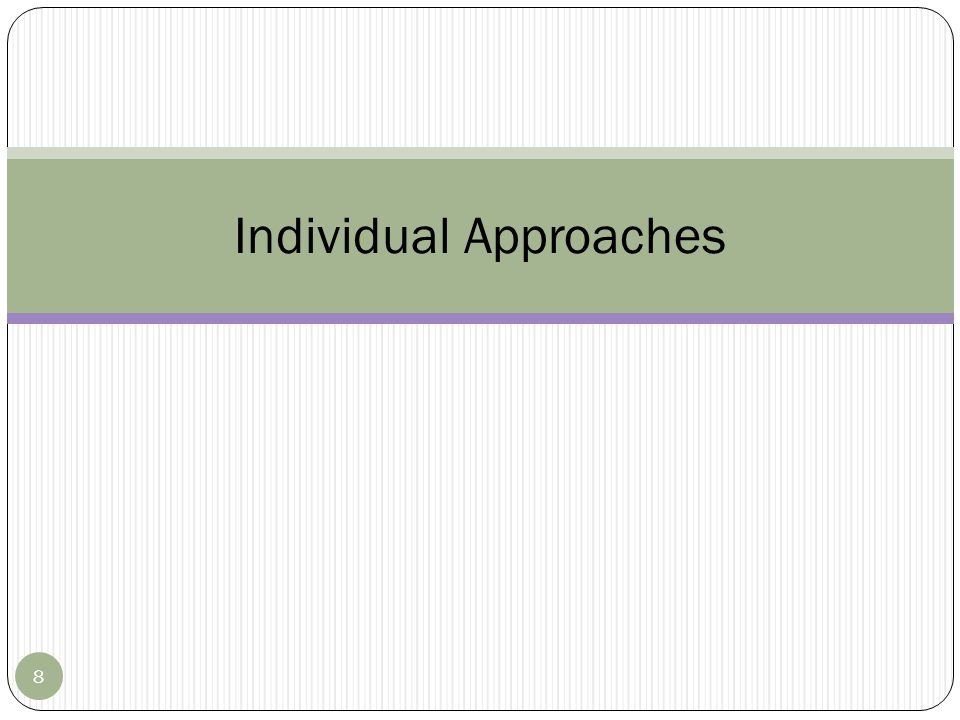 Individual Approaches