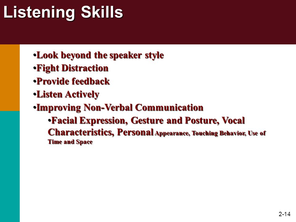 Listening Skills Look beyond the speaker style Fight Distraction