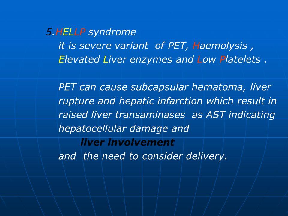 it is severe variant of PET, Haemolysis ,