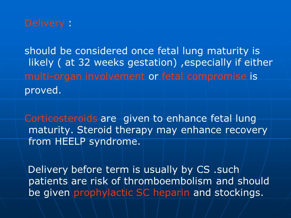 Delivery : should be considered once fetal lung maturity is likely ( at 32 weeks gestation) ,especially if either.