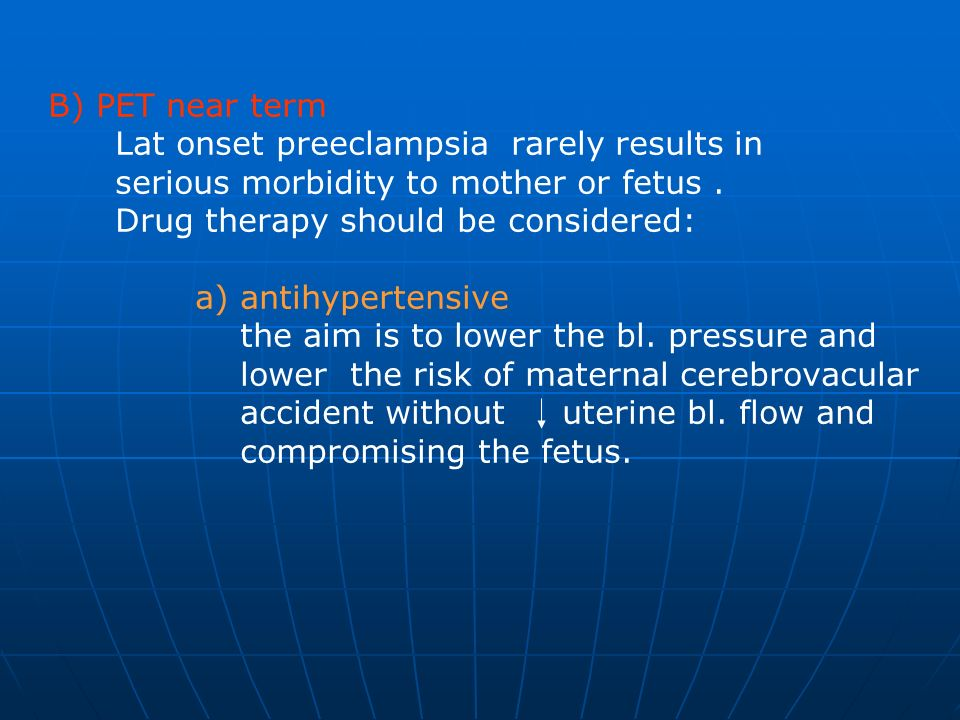 Lat onset preeclampsia rarely results in