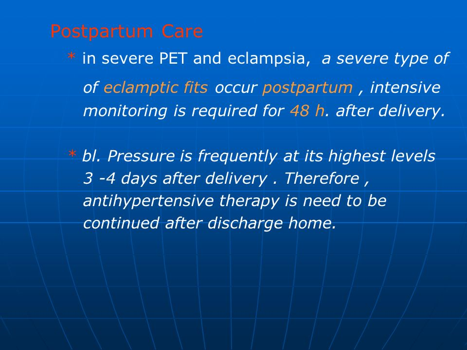 * in severe PET and eclampsia, a severe type of